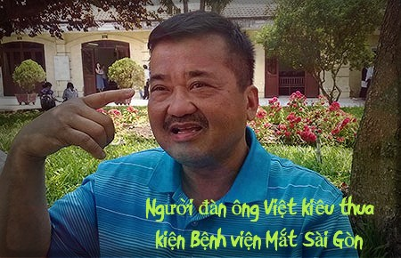 Người đàn ông Việt kiều thua kiện Bệnh viện Mắt Sài Gòn